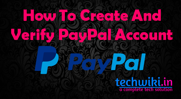 How To Make a Paypal Account And Verify paypal account