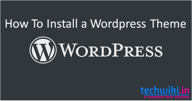 Learn How To Install WordPress Theme In WordPress