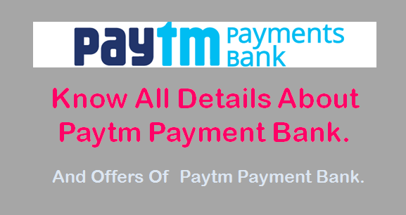 Paytm Bank Offers and know Everything about Paytm Bank