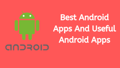 Best Android Apps And Useful Android Apps