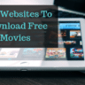 Best Websites To Download Free Movies