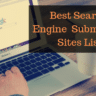 Best Free Search Engine Submission Sites List