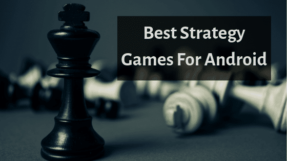 Top 15 Best Strategy Games For Android