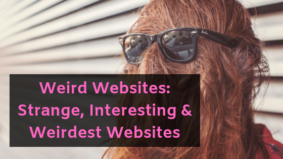 Weird Websites Strange, Interesting & Weirdest Websites