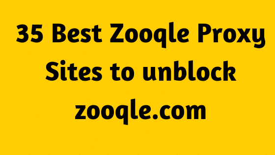 35 Best Zooqle Proxy Sites to unblock zooqle.com