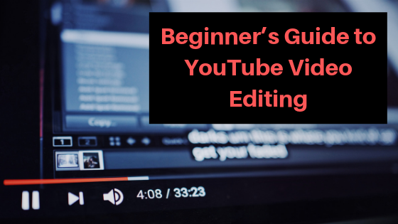 Beginner's Guide to YouTube Video Editing