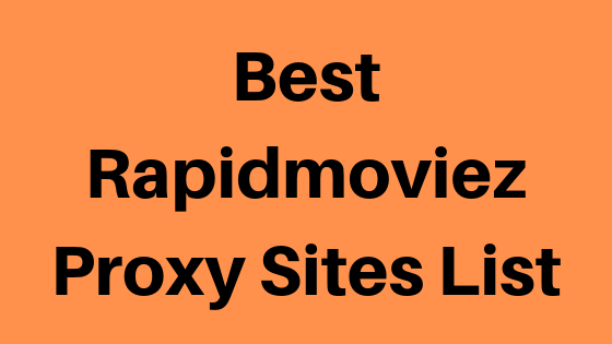 Best Rapidmoviez Proxy Sites List (1)