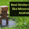 Best Similar Games like Minecraft For Android